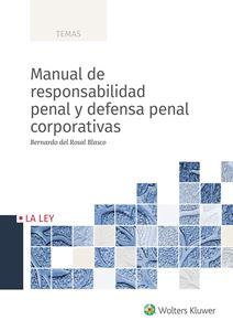 Manual de responsabilidad penal y defensa penal corporativas