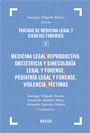 Tratado de Medicina Legal y Ciencias Forenses. Tomo IV. Medicina legal reproductiva. Obstetricia y ginecología legal y forense. Pediatría legal y forense. Violencia. Víctimas