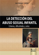 La detección del abuso sexual infantil. Criterios, dificultades y retos.