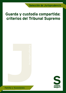 Guarda y custodia compartida: criterios del Tribunal Supremo