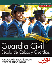 Guardia Civil. Escala de Cabos y Guardias. Ortografía, Psicotécnicos y Test de Personalidad