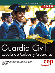 Guardia Civil. Escala de Cabos y Guardias. Manual de Lengua Extranjera. Inglés