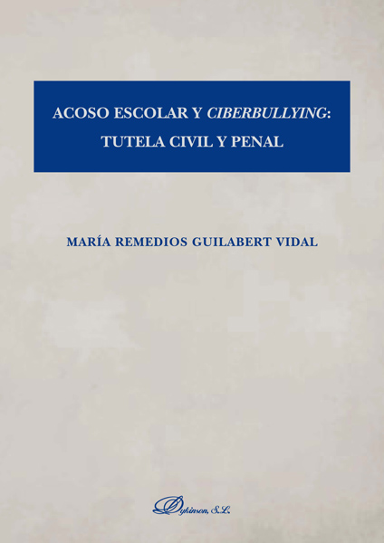 Acoso escolar y ciberbullying: tutela civil y penal