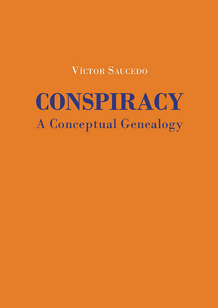 Conspiracy. A Conceptual Genealogy