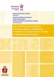 The Construction of Europe Through Judicial Cooperation in Matters of Protection of Victims of Gender-based Violence
