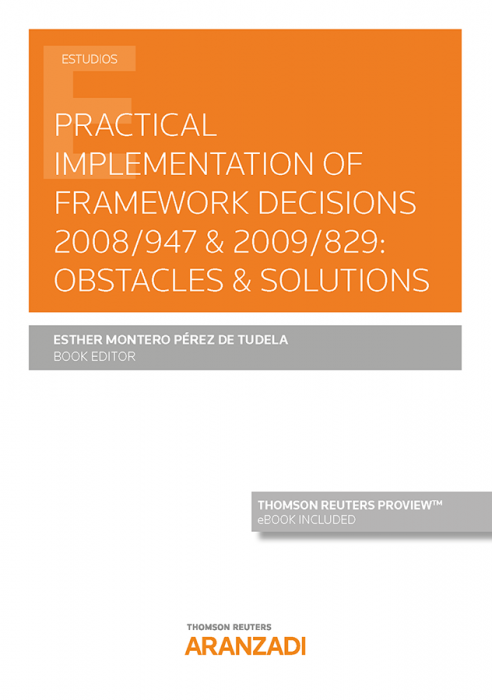 Practical implementation of framework decisions 2008/947 & 2009/829: obstacles & solutions