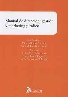 Manual de dirección, gestión y marketing jurídico