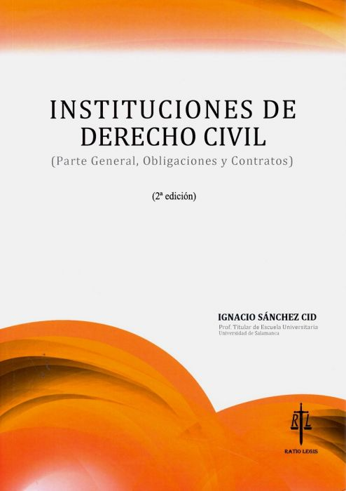 Instituciones de Derecho Civil. Parte general, obligaciones y contratos