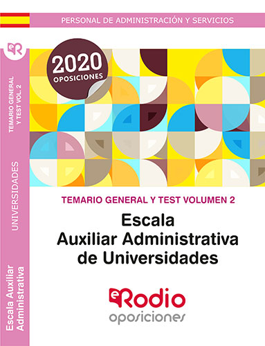 Temario General y Test. Volumen 2. Escala Auxiliar Administrativa de Universidades.