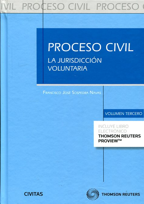 Proceso civil. La jurisdicción voluntaria. Volumen 3