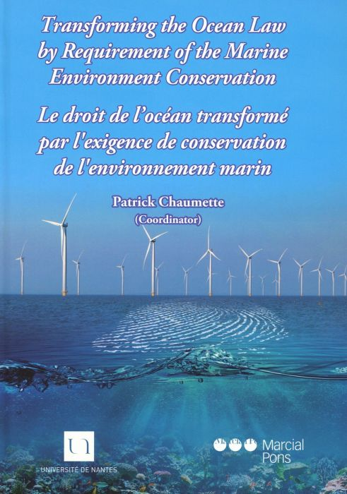 Transforming the Ocean Law by Requirement of the Marine Environment Conservation. Le Droit de l´Océan Transformé par l'Exigence de Conservation de l'Environnement marin
