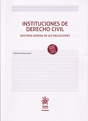 Instituciones de Derecho Civil. Doctrina general de las obligaciones