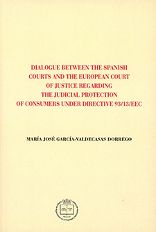 Dialogue between the spanish courts and the european court of justice regarding the judicial protection of consumers under directive 93/13/EEC