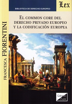 El common core del derecho privado europeo y la codificación europea