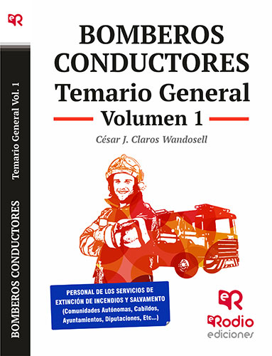 Bomberos Conductores. Temario General. Volumen 1