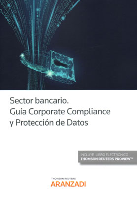 Sector bancario. Guía corporate compliance y protección de datos