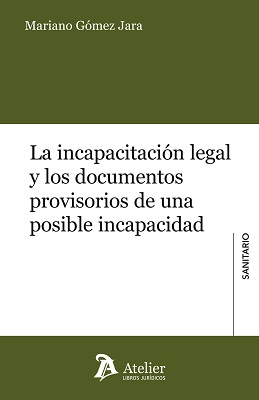 La incapacitación legal y los documentos provisorios de una posible incapacidad