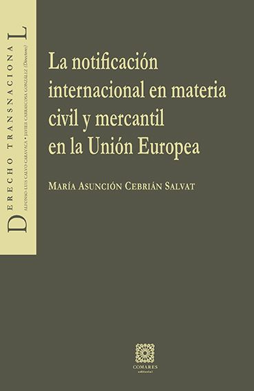 La Notificación Internacional en Materia Civil y Mercantil en la U.E.